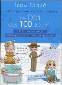 Lilou Macé - Le défi des 100 jours ! - 100 cartes pour accompagner sa vie au quotidien.