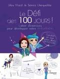 Lilou Macé et Sonia Choquette - Le défi des 100 jours ! - Cahier d'exercices pour développer son intuition en 100 jours.