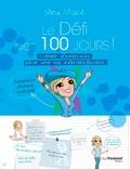 Lilou Macé - Le Défi des 100 jours ! - Cahier d'exercices pour une vie extraordinaire.