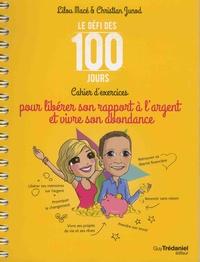 Lilou Macé et Christian Junod - Le défi des 100 jours - Cahier d'exercices pour libérer son rapport à l'argent et vivre son abondance.