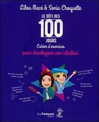 Lilou Macé et Sonia Choquette - Le Défi des 100 jours - Cahier d'exercices pour développer votre intuition.