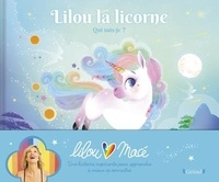 Lilou Macé et Marie-Rose Boisson - Lilou la licorne - Qui suis-je ?.