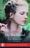 Lily Blackwood - Les frères Kincaid Tome 3 : Le guerrier.
