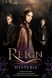 Lily Blake - Reign: Hysteria.