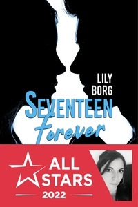 Lily Borg - Seventeen Forever Tome 1 : Brûlure.
