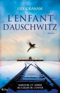Lily Graham - L'enfant d'Auschwitz.