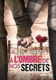 Lily Haime - A l'ombre de nos secrets.