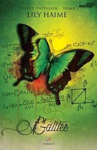 Lily Haime - L'effet papillon Tome 1 : Galilée.