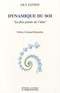 """Lily Jattiot - Dynamique du soi - """"La fine pointe de l'âme""""."""