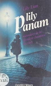 Lily Lian et Jean-Louis Morelle - Lily Panam - Mémoires de la dernière chanteuse des rues.