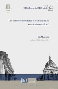 Lily Martinet - Les expressions culturelles traditionnelles en droit international.