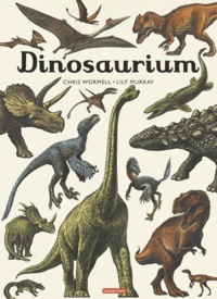 Lily Murray et Chris Wormell - Dinosaurium.