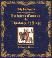 Lily Portugaels - Histoires d'amour de l'histoire de Liège.