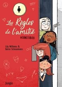 Lily Williams et Karen Schneemann - Les règles de l'amitié.
