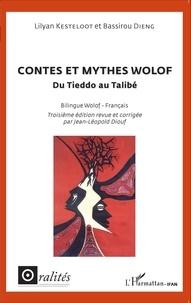 Lilyan Kesteloot et Bassirou Dieng - Contes et mythes wolof - Du Tieddo au Talibé, édition bilingue français-wolof.