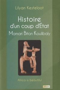 Lilyan Kesteloot - Histoire d'un coup d'Etat - Mamari Biton Koulibaly.