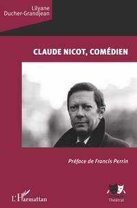 Lilyane Ducher-Grandjean - Claude Nicot, comédien.