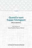 Lilyane Rachedi et Béatrice Halsouet - Quand la mort frappe l'immigrant - Défis et adaptations.