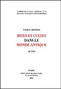 LIMC et Jean Leclant - Rites et cultes dans le monde antique - Actes de la table ronde du LIMC à la Villa Kérylos à Beaulieu-sur-Mer, les 8 & 9 juin 2001.