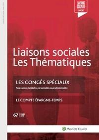 Limou/andre - Les conges speciaux - n 67 mars 2019 - pour raisons familiales, personnelles ou professionnelles. le.