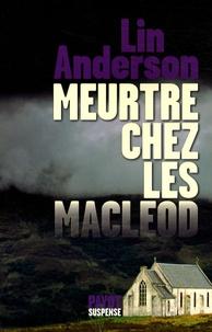 Lin Anderson - Meurtre chez les MacLeod.