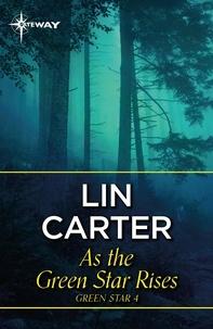 Lin Carter - As the Green Star Rises.
