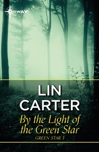 Lin Carter - By the Light of the Green Star.