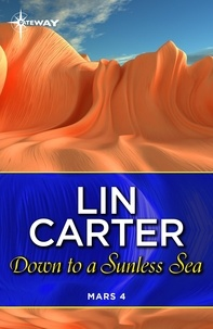 Lin Carter - Down to a Sunless Sea.