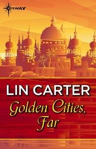 Lin Carter - Golden Cities, Far.