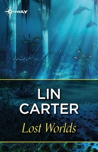 Lin Carter - Lost Worlds.