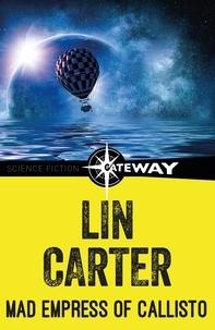 Lin Carter - Mad Empress of Callisto.