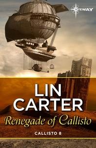 Lin Carter - Renegade of Callisto.