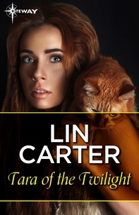 Lin Carter - Tara of the Twilight.