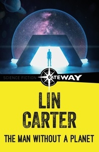 Lin Carter - The Man Without a Planet.