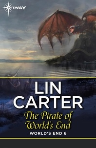 Lin Carter - The Pirate of World's End.