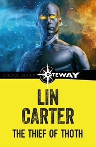 Lin Carter - The Thief of Thoth.