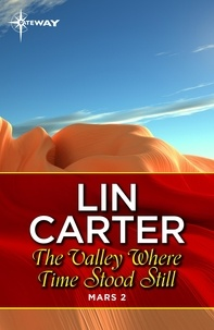 Lin Carter - The Valley Where Time Stood Still.