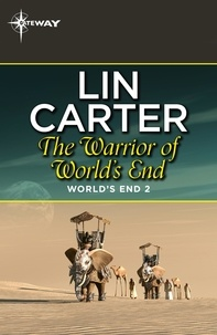 Lin Carter - The Warrior of World's End.