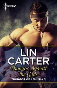 Lin Carter - Thongor Against the Gods.