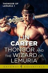 Lin Carter - Thongor and the Wizard of Lemuria.