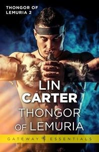 Lin Carter - Thongor of Lemuria.