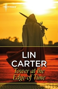 Lin Carter - Tower at the Edge of Time.