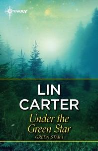 Lin Carter - Under the Green Star.
