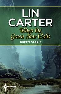 Lin Carter - When the Green Star Calls.