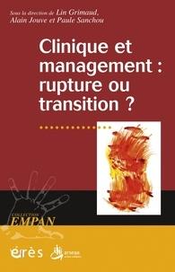 Lin Grimaud et Alain Jouve - Clinique et management : rupture ou transition ?.