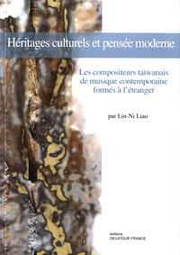 Lin-Ni Liao - Héritages culturels et pensée moderne - Les compositeurs taïwanais de musique contemporaine formés à l'étranger.