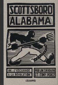 Lin Shi Khan et Tony Perez - Scottsboro Alabama - De l'escalavage  la révolution.