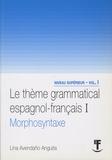 Lina Avendano Anguita - Le thème grammatical espagnol-français - Volume 1, Morphosyntaxe.