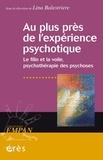 Lina Balestrière - Au plus près de l'expérience psychotique - Le filin et la voile, psychothérapie des psychoses.