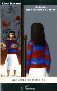 Lina Batami - Algérie - Mon enfance v(i)olée.